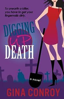Digging Up Death: A Mari Duggins Mystery (Mari Duggins Mysteries Book 1) by [Conroy, Gina]
