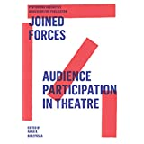 Joined Forces: Audience Participation in Theatre. Performing Urgencies #3 (Performing Urgency) (English Edition)