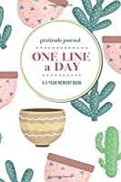 Gratitude Journal | One Line a Day | A 5-Year Memory Book: 5-Year Gratitude Journal | 5-Year Diary | Cactus Notebook for Keepsake Memories and Journaling