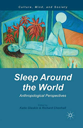 Download Sleep Around the World: Anthropological Perspectives (Culture, Mind, and Society) 1349457965