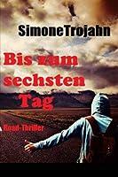 Bis zum sechsten Tag (Road-Thriller) (Fred Manson`s Story) (Volume 2) (German Edition) [並行輸入品]