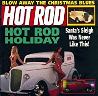 Hot Rod Series: Hot Rod Holiday