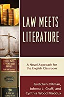 Law Meets Literature: A Novel Approach for the English Classroom