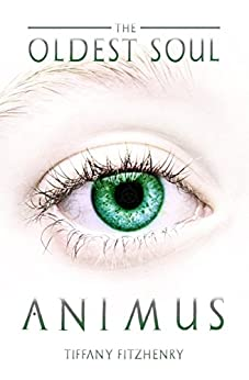 The Oldest Soul - Animus by [FitzHenry, Tiffany]