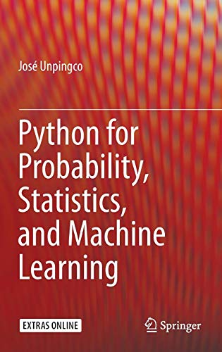 Download Python for Probability, Statistics, and Machine Learning 3319307150