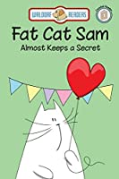 Fat Cat Sam Almost Keeps a Secret