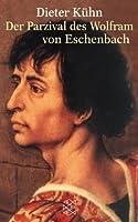 Der Parzival des Wolfram von Eschenbach.