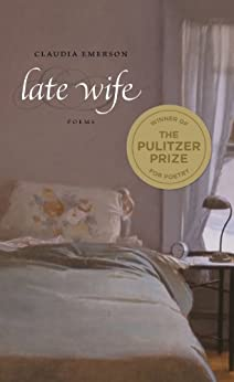 Late Wife: Poems (Southern Messenger Poets) by [Emerson, Claudia]