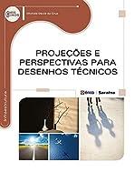Projeções e Perspectivas Para Desenhos Técnicos