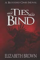 The Ties That Bind (The Blooded Ones)