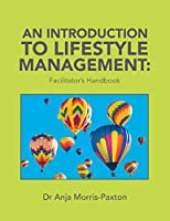 An Introduction to Lifestyle Management: Facilitator's Handbook