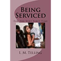 Being Serviced for the Very First Time (Being Serviced Series Book 4) (English Edition)