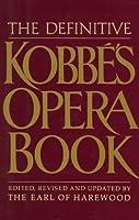 The Definitive Kobbe's Opera Book