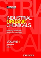 Industrial Organic Chemicals: Starting Materials and Intermediates - An Ullmann's Encyclopedia