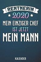 Kalender: 2020 A5 1 Woche 2 Seiten - 110 Seiten - Rentnerin 2020 mein einziger Chef ist mein Mann