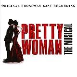 Pretty Woman: The Musical (Original Broadway Cast Recording) 画像
