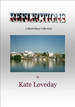 Reflections by [Loveday, Kate]