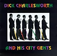 Dick Charlesworth & City Gents