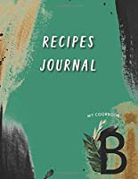 Recipes Journal: Make Your Cookbook My Best Recipes And Blank Recipe Book Journal For Personalized Recipes And Organizer For Recipes with the initials of first name Alphabet A-Z (green Name A-Z)