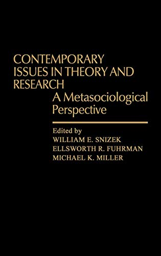 Download Contemporary Issues in Theory and Research: A Metasociological Perspective (Contributions in Sociology) 0313204098