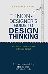 the non designer guide to design thinking: What a Marketer Learned in Design School