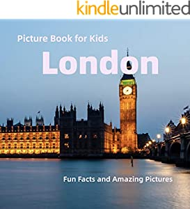 Picture Book for Kids: London: Fun Facts and Amazing Pictures (English Edition)