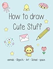 How to draw cute stuff: animals - Objects - Art - School - space