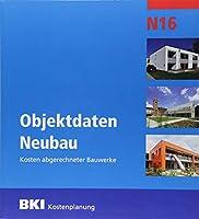 BKI Objektdaten Neubau N16: Kosten abgerechneter Bauwerke