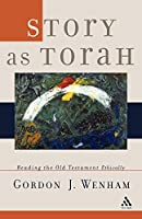 Story As Torah: Reading the Old Testament Ethically