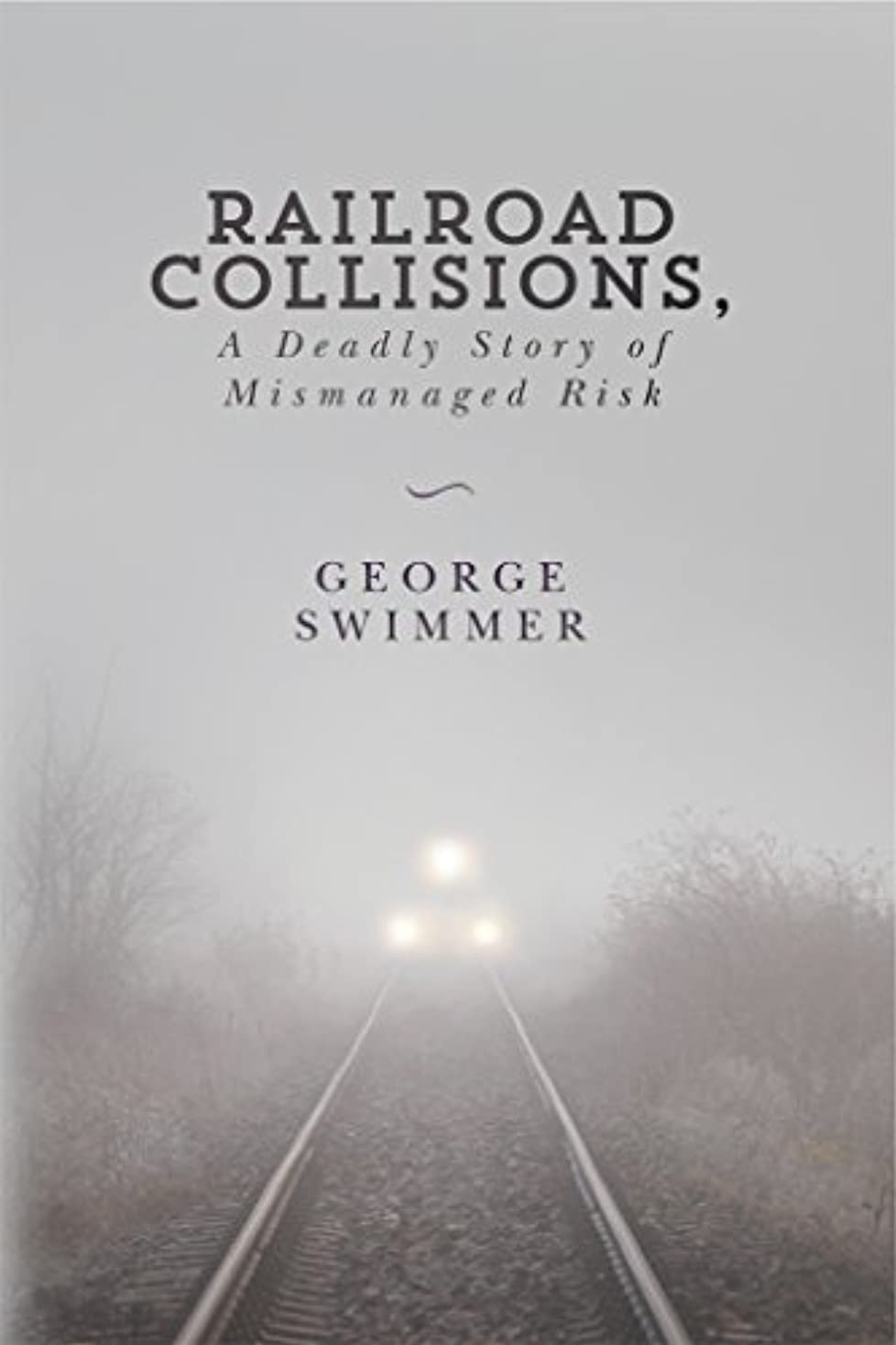 チャット行き当たりばったり動作Railroad Collisions, A Deadly Story of Mismanaged Risk (English Edition)