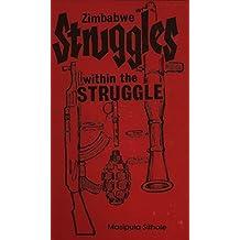 Zimbabwe: Struggles-within-the-Struggle (1957-1980)