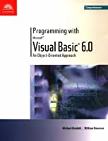 Programming With Microsoft Visual Basic 6.0: An Object-Oriented Approach-Comprehensive