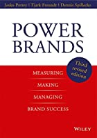 Power Brands: Measuring, Making, and Managing Brand Success
