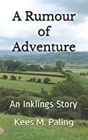 A Rumour of Adventure: An Inklings Story