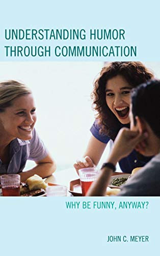 Download Understanding Humor Through Communication: Why Be Funny, Anyway? 1498503160