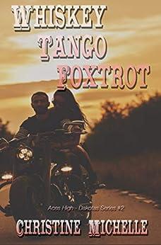 Whiskey Tango Foxtrot: Aces High MC (Aces High MC - Dakotas Book 2) by [Michelle, Christine, Butler, Christine]