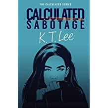 Calculated Sabotage: The Calculated Series: Book 3