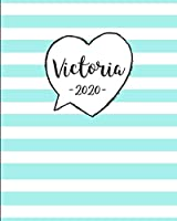 Victoria 2020: Personalized Name Weekly Planner 2020. Monthly Calendars, Daily Schedule, Important Dates, Mood Tracker, Goals and Thoughts all in One!