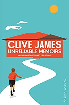 Unreliable Memoirs: Book 1: Autobiography by [James, Clive]