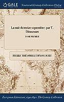 La Nuit Du Treize Septembre: Par T. Dinocourt; Tome Premier