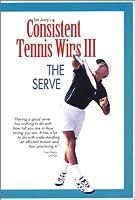 Consistent Tennis Wins III: The Serve [DVD]