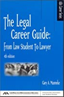 The Legal Career Guide: From Law Student to Lawyer (Aba Career Series)