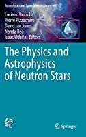 The Physics and Astrophysics of Neutron Stars (Astrophysics and Space Science Library)