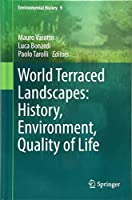 World Terraced Landscapes: History, Environment, Quality of Life (Environmental History)