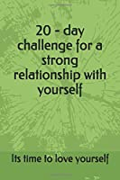 20 - day challenge for a strong relationship with yourself