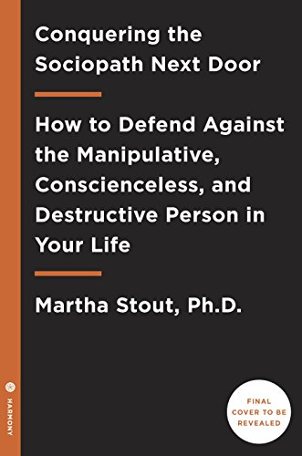 Outsmarting the Sociopath Next Door: How to Protect Yourself Against a Ruthless Manipulator (English Edition)