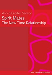 Spirit Mates - The New Time Relationship (English Edition)