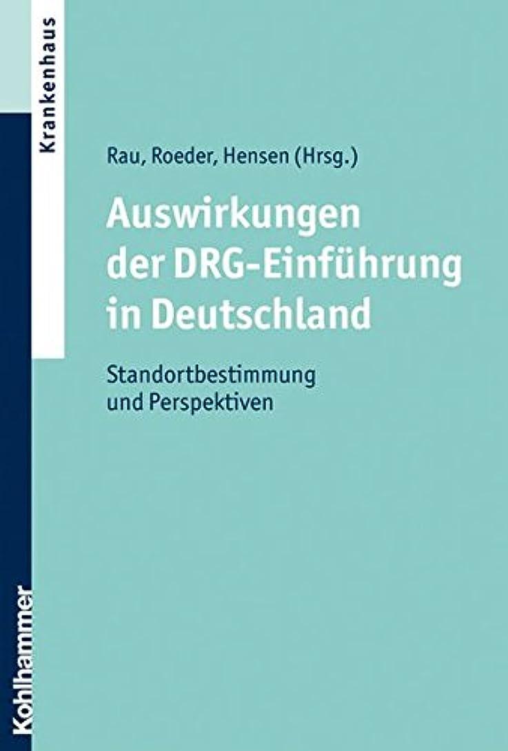 消化暗殺するバンガローAuswirkungen Der Drg-Einfuehrung in Deutschland: Standortbestimmung Und Perspektiven
