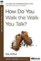 How Do You Walk the Walk You Talk? (40-Minute Bible Studies)【洋書】 [並行輸入品]