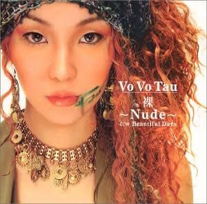 Amazon.co.jp: Vo Vo Tau : 裸~Nude~ - ミュージック